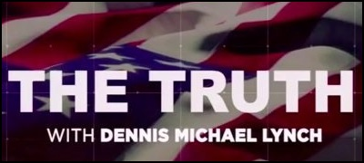THE TRUTH w/ Dennis Michael Lynch